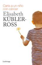 carta a un niño con cancer elisabeth kubler ross 9788415864738
