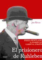 el prisionero de ruhleben: fred pentland, el hombre que cambio al athletic jon rivas albizu 9788415924838
