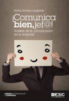 ¡comunica bien, jef@!: analisis de la comunicacion en la empresa-gorka zumeta landaribar-9788415986638