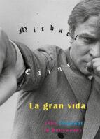 la gran vida-michael caine-9788416167838