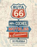 ruta 66. coches, moteles y canciones de pelicula-maria adell-pau llavador-9788416177738