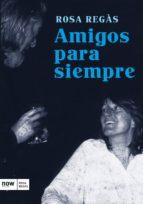 amigos para siempre (ebook) rosa regas pages 9788416245338