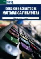 ejercicios resueltos de matematica financiera-olga del orden olasagasti-9788416383238