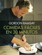 comidas fáciles en 30 minutos gordon ramsay 9788416449538