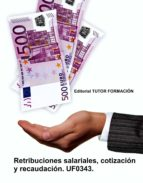 uf0343 retribuciones salariales, cotizacion y recaudacion felisa fernandez lopez 9788416482238