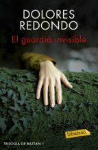 el guardia invisible dolores redondo 9788416600038