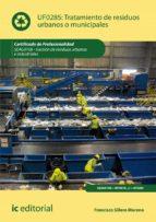 tratamiento de residuos urbanos o municipales. seag0108 (ebook) francisco sillero moreno 9788417026738