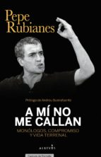 A MÍ NO ME CALLAN - 9788417077938 - PEPE RUBIANES