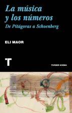 la musica y los numeros: de pitagoras a schoenberg-eli maor-9788417141738