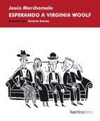 esperando a virginia woolf-jesus marchamalo-9788417281038