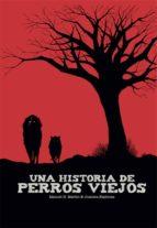 una historia de perros viejos-manuel h. martin-juanma espinosa-9788417389338