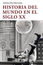 historia del mundo en el siglo xx (ebook) onésimo díaz hernández 9788417760038