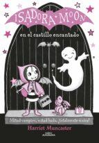 isadora moon en el castillo encantado (isadora moon 6)-harriet muncaster-9788420486338