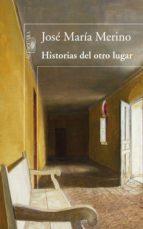 historias del otro lugar (ebook)-jose maria merino-9788420492438