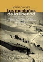las montañas de la libertad: el paso de refugiados por los pirine os durante la segunda guerra mundial 1939-1944-josep calvet-9788420654638