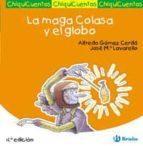 El libro de Chiquicuentos 11 :la maga colasa y el globo autor ALFREDO GOMEZ DOC!
