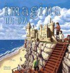 imagina un dia (5ª ed) (ilustraciones de rob gonsalves) sarah l. thomson 9788426135438