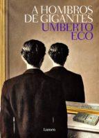 a hombros de gigantes (ebook)-umberto eco-9788426406538
