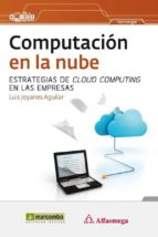 computacion en la nube (2ª ed.) luis joyanes aguilar 9788426718938