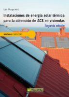 instalaciones de energia solar termica para la obtencion de acs e n viviendas luis monge malo 9788426719638