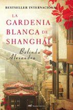 la gardenia blanca de shanghai-belinda alexandra-9788427036338