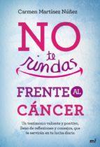 (pe) no te rindas frente al cancer carmen martinez nuñez 9788427039438