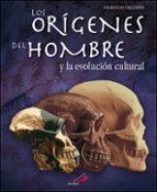 (pe) los origenes del hombre y la evolucion cultural-fiorenzo facchini-9788428530538
