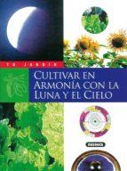 cultivar en armonia con la luna y el cielo 9788430530038