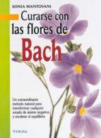 curarse con las flores de bach-sonia mantovani-9788430538638