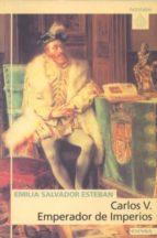 carlos v: emperador de imperios-emilia salvador esteban-9788431319038
