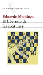 el laberinto de las aceitunas-eduardo mendoza-9788432210938