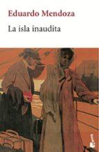 la isla inaudita-eduardo mendoza-9788432217838