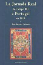 la jornada real de felipe iii a portugal en 1619 joao baptista lavanha 9788434023338