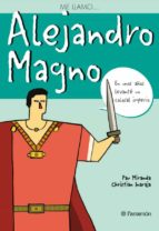 me llamo alejandro magno-pau miranda-christian inaraja-9788434226838