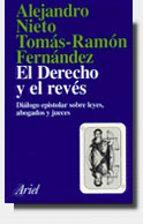 el derecho y el reves: dialogo epistolar sobre leyes, abogados y leyes tomas ramon fernandez alejandro nieto garcia 9788434411838