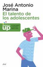 el talento de los adolescentes-jose antonio marina-9788434418738