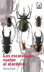 los escarabajos vuelan al atardecer-maria gripe-9788434811638