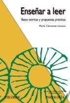 enseñar a leer: bases teoricas y propuestas practicas-maria clemente linuesa-9788436822038