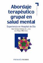 abordaje terapeutico grupal en salud mental: experiencia en hospi tal de dia-ines gomez jimenez-luis moya albiol-9788436824438