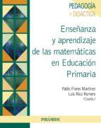 enseñanza y aprendizaje de las matemáticas en educación primaria (ebook) pablo flores martinez luis rico romero 9788436832938