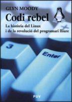 codi rebel: la historia de linux i de la revolucio del programari lliure-glyn moody-9788437067438