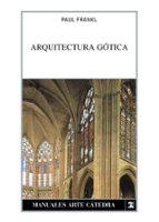 arquitectura gotica paul frankl 9788437620138