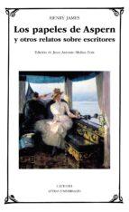 los papeles de aspern y otros relatos sobre escritores henry james 9788437636238
