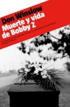 muerte y vida de bobby z don winslow 9788439723738