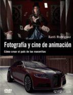 fotografia y cine de animacion: como crear el pais de las maravil las-xanti rodriguez-9788441530638