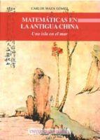 matematicas en la antigua china: una isla en el mar-carlos maza gomez-9788447211838