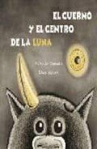 el cuerno y el centro de la luna-antonio lozano-9788448828738