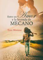 entre un amor y la leyenda de mecano (ebook)-9788461792238