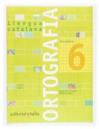 quadern ortografia catalana nº 6 (primaria)-margarida canonge-antonia colom-9788466110938