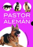 pastor aleman: historia, higiene, alimentacion, educacion, salud javier villahizan 9788466209038